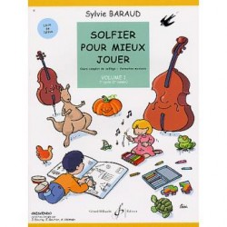 Solfier pour mieux jouer volume 1 Sylvie Baraud